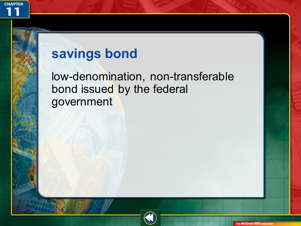 Vocab23 savings bond low-denomination, non-transferable bond issued by the federal government