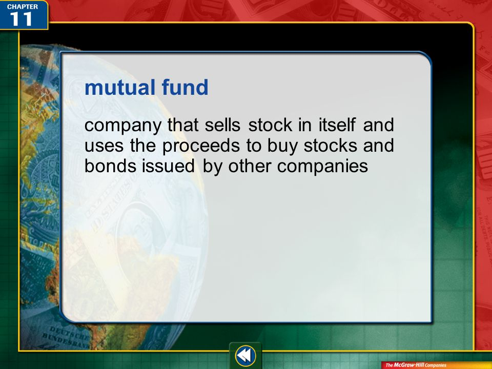Vocab39 mutual fund company that sells stock in itself and uses the proceeds to buy stocks and bonds issued by other companies