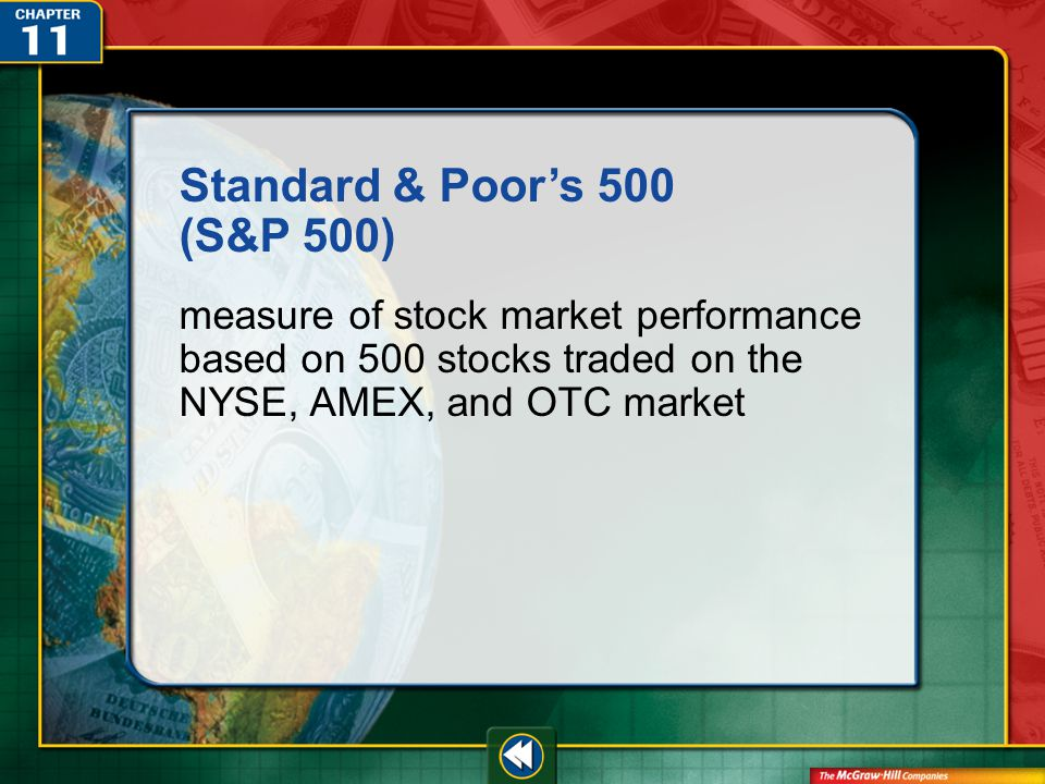 Vocab46 Standard & Poor's 500 (S&P 500) measure of stock market performance based on 500 stocks traded on the NYSE, AMEX, and OTC market