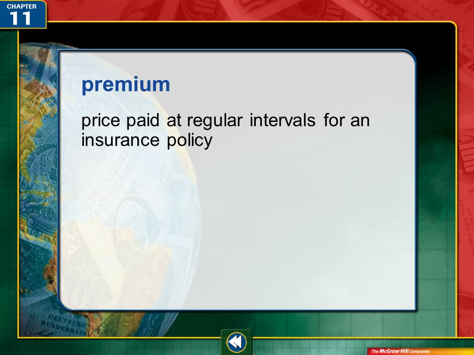 Vocab9 premium price paid at regular intervals for an insurance policy