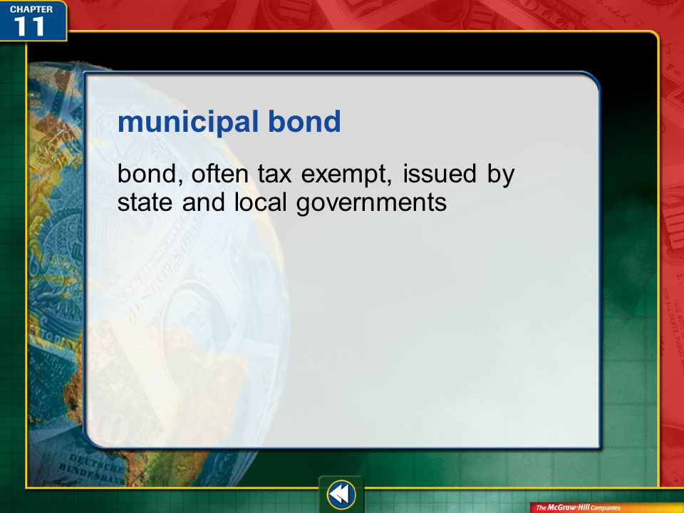 Vocab21 municipal bond bond, often tax exempt, issued by state and local governments