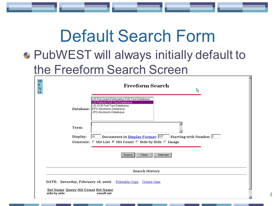 4 Default Search Form PubWEST will always initially default to the Freeform Search Screen