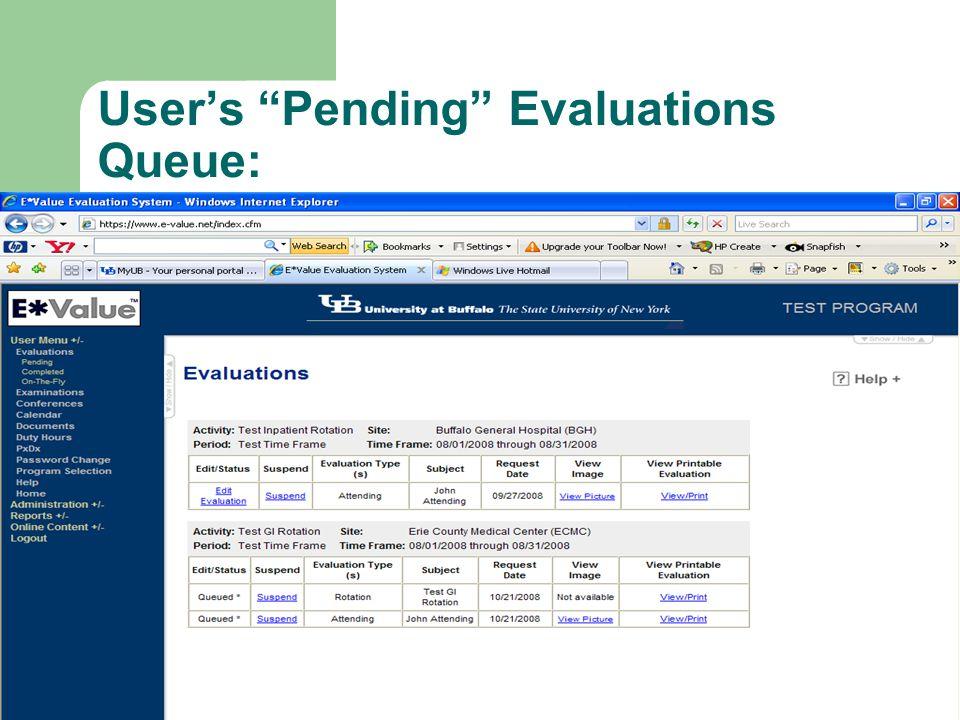User's Pending Evaluations Queue: