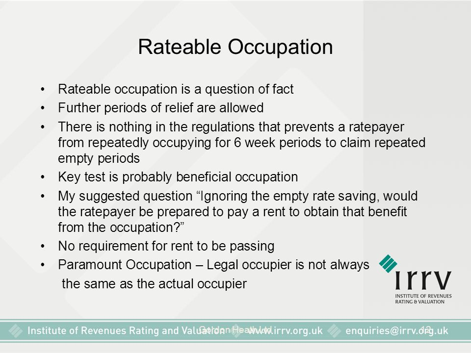 Gordon Heath Ltd12 Rateable Occupation Rateable occupation is a question of fact Further periods of relief are allowed There is nothing in the regulat