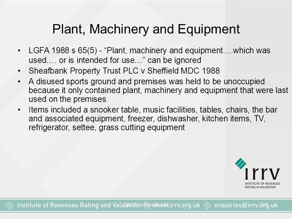 """Gordon Heath Ltd14 Plant, Machinery and Equipment LGFA 1988 s 65(5) - """"Plant, machinery and equipment….which was used…. or is intended for use…"""" can b"""
