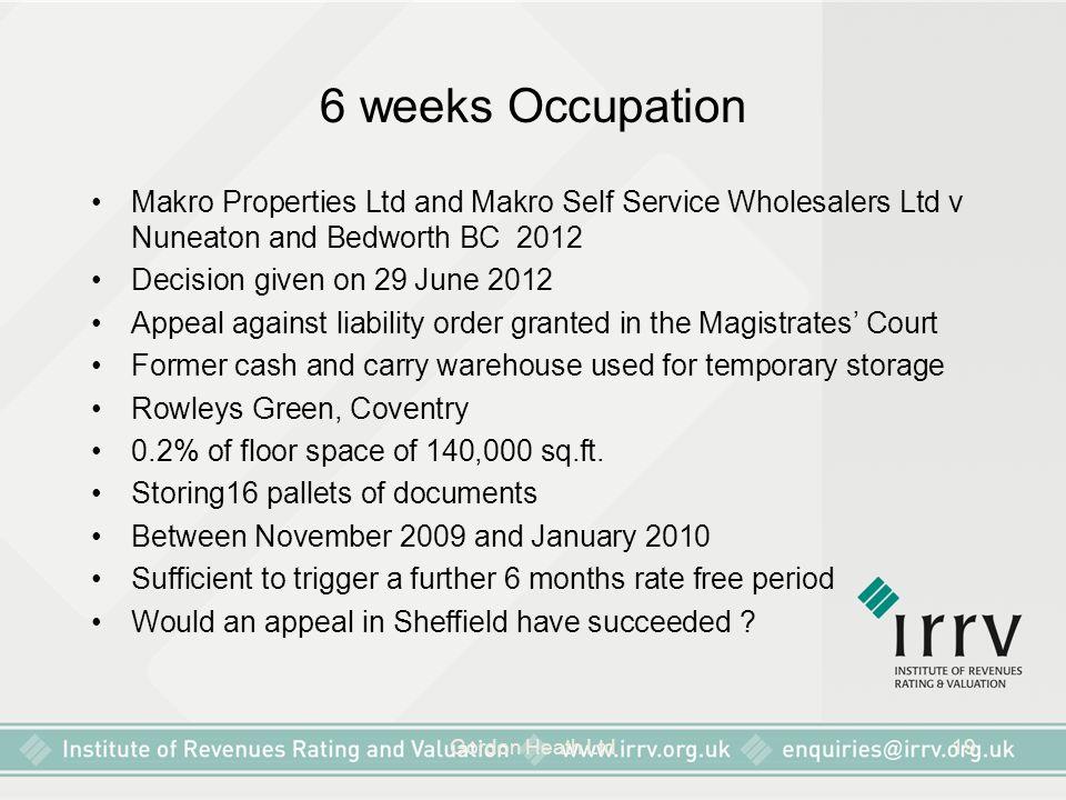 Gordon Heath Ltd19 6 weeks Occupation Makro Properties Ltd and Makro Self Service Wholesalers Ltd v Nuneaton and Bedworth BC 2012 Decision given on 29