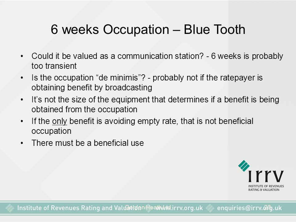 Gordon Heath Ltd23 6 weeks Occupation – Blue Tooth Could it be valued as a communication station? - 6 weeks is probably too transient Is the occupatio