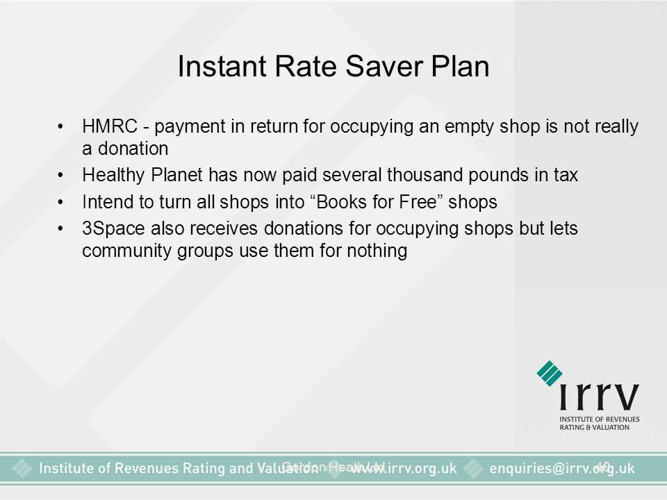 Gordon Heath Ltd40 Instant Rate Saver Plan HMRC - payment in return for occupying an empty shop is not really a donation Healthy Planet has now paid s