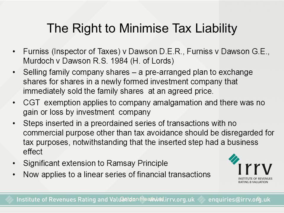 Gordon Heath Ltd9 The Right to Minimise Tax Liability Furniss (Inspector of Taxes) v Dawson D.E.R., Furniss v Dawson G.E., Murdoch v Dawson R.S. 1984