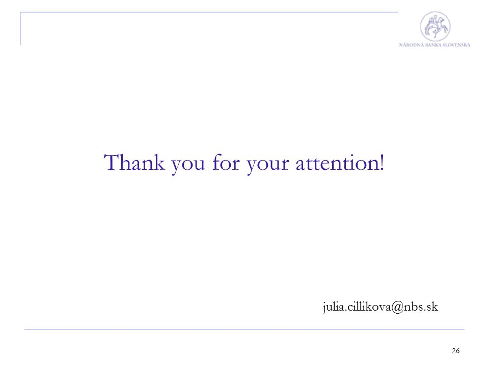 26 Thank you for your attention! julia.cillikova@nbs.sk