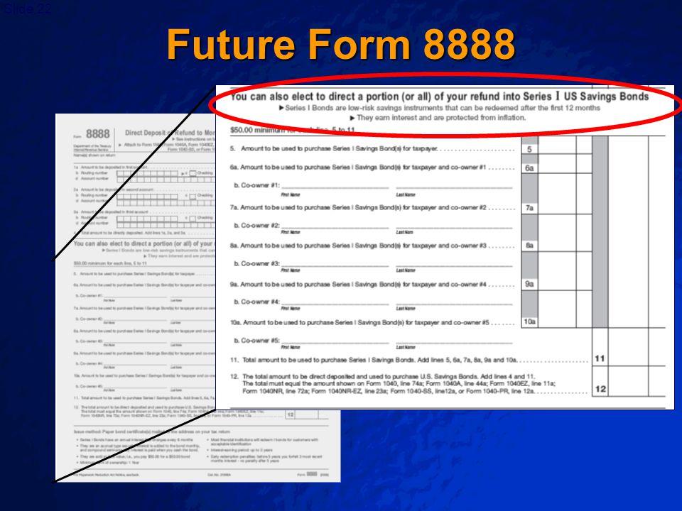 Slide 22 Future Form 8888
