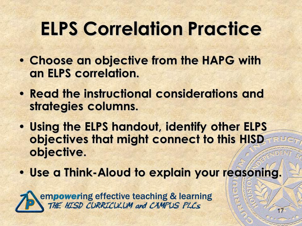 17 ELPS Correlation Practice Choose an objective from the HAPG with an ELPS correlation.