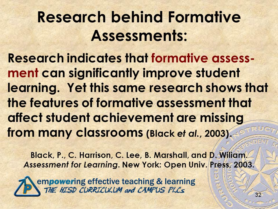 Research behind Formative Assessments: Research indicates that formative assess- ment can significantly improve student learning.