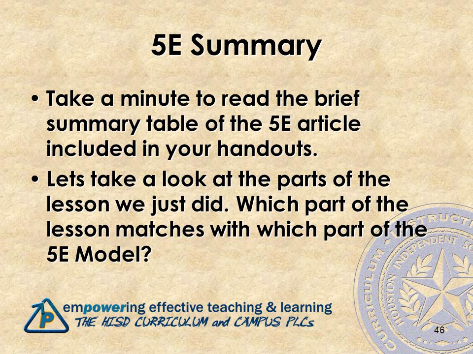 5E Summary Take a minute to read the brief summary table of the 5E article included in your handouts.