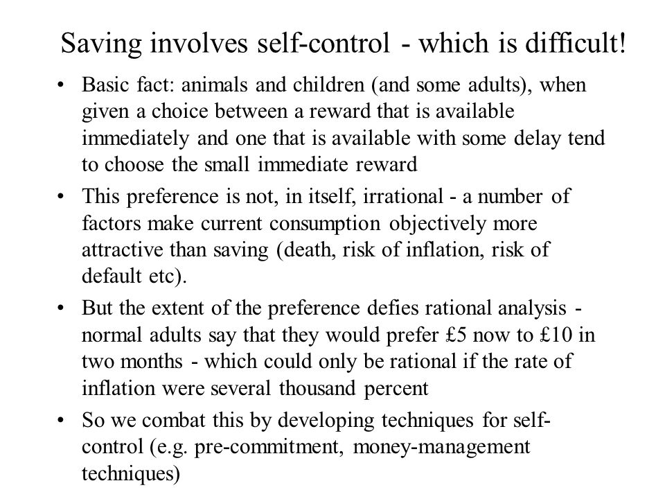 Saving involves self-control - which is difficult.