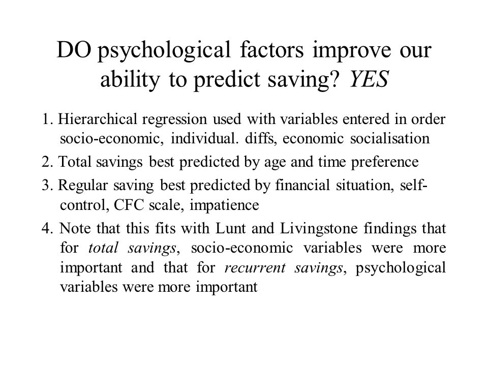 DO psychological factors improve our ability to predict saving.