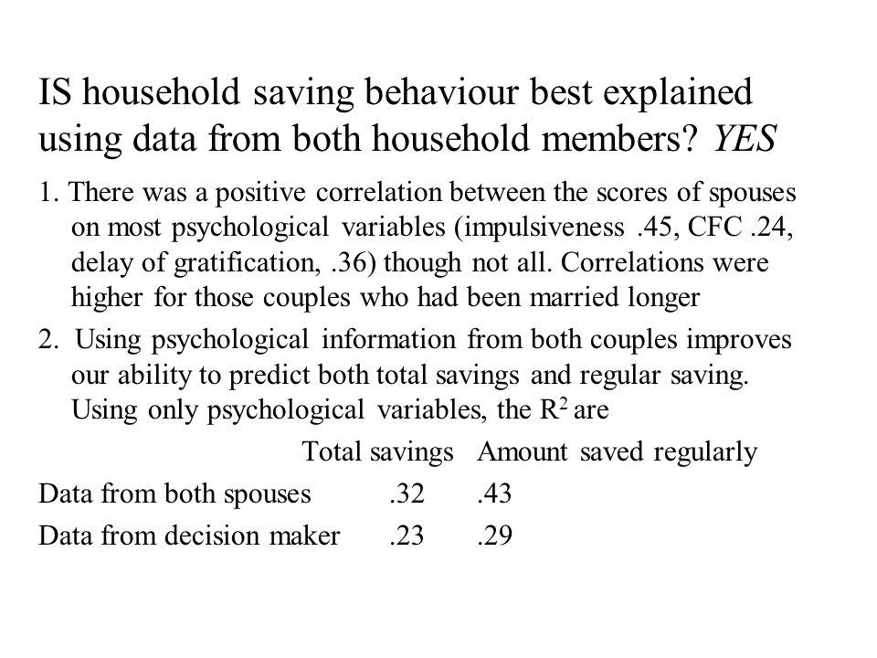 IS household saving behaviour best explained using data from both household members.