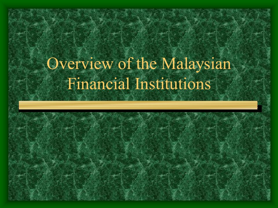 Overview of the Malaysian Financial Institutions