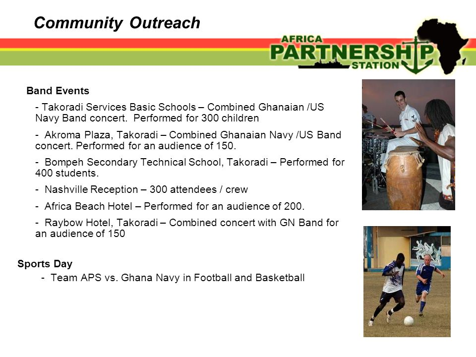 Community Outreach Band Events - Takoradi Services Basic Schools – Combined Ghanaian /US Navy Band concert. Performed for 300 children - Akroma Plaza,