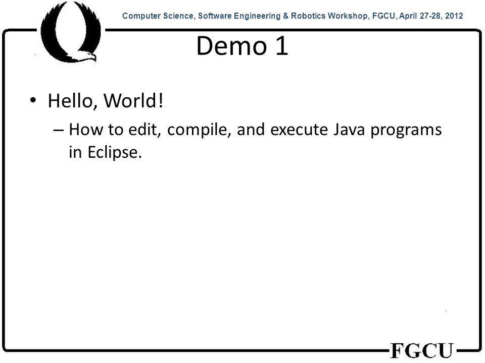 Demo 2 Multi-threaded applications Computer Science, Software Engineering & Robotics Workshop, FGCU, April 27-28, 2012