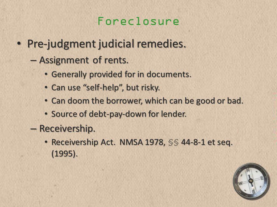 Foreclosure Pre-judgment judicial remedies. Pre-judgment judicial remedies.