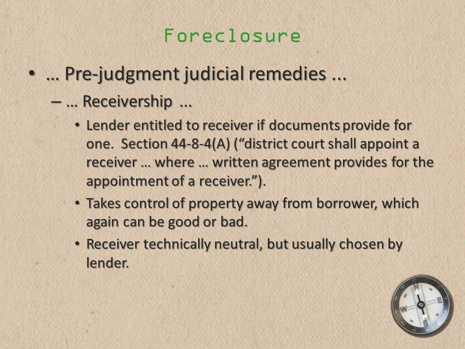 Foreclosure … Pre-judgment judicial remedies... … Pre-judgment judicial remedies...