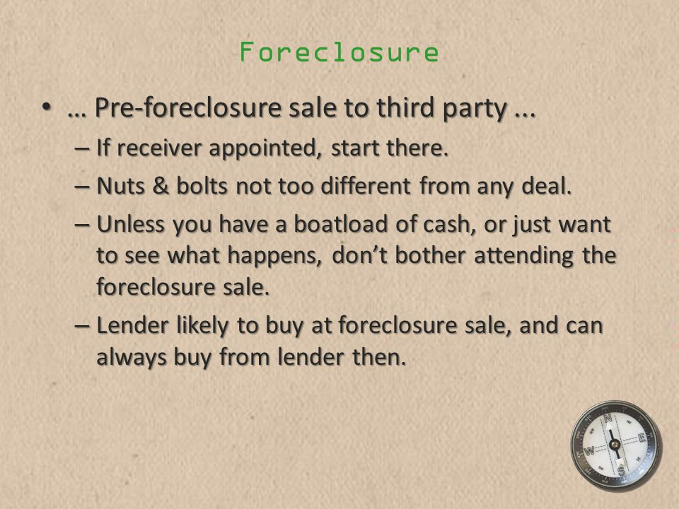 Foreclosure … Pre-foreclosure sale to third party...
