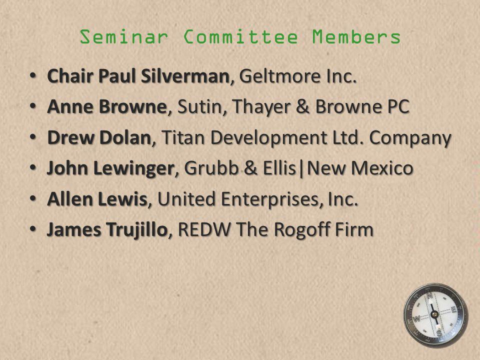 Seminar Committee Members Chair Paul Silverman, Geltmore Inc.