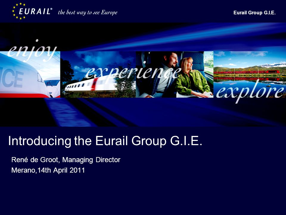 Eurail Group G.I.E. Introducing the Eurail Group G.I.E.