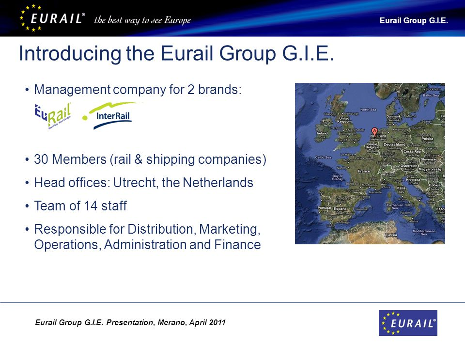 Eurail Group G.I.E.Presentation, Merano, April 2011 Eurail Group G.I.E.