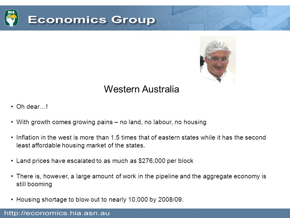 Western Australia Oh dear…! With growth comes growing pains – no land, no labour, no housing Inflation in the west is more than 1.5 times that of east