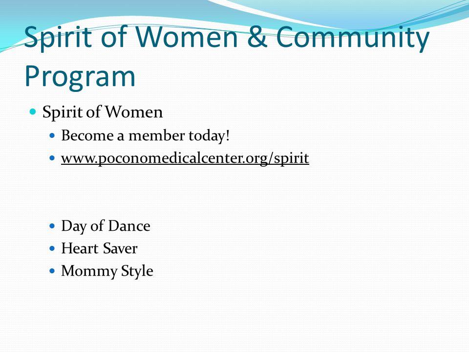 Spirit of Women & Community Program Spirit of Women Become a member today.