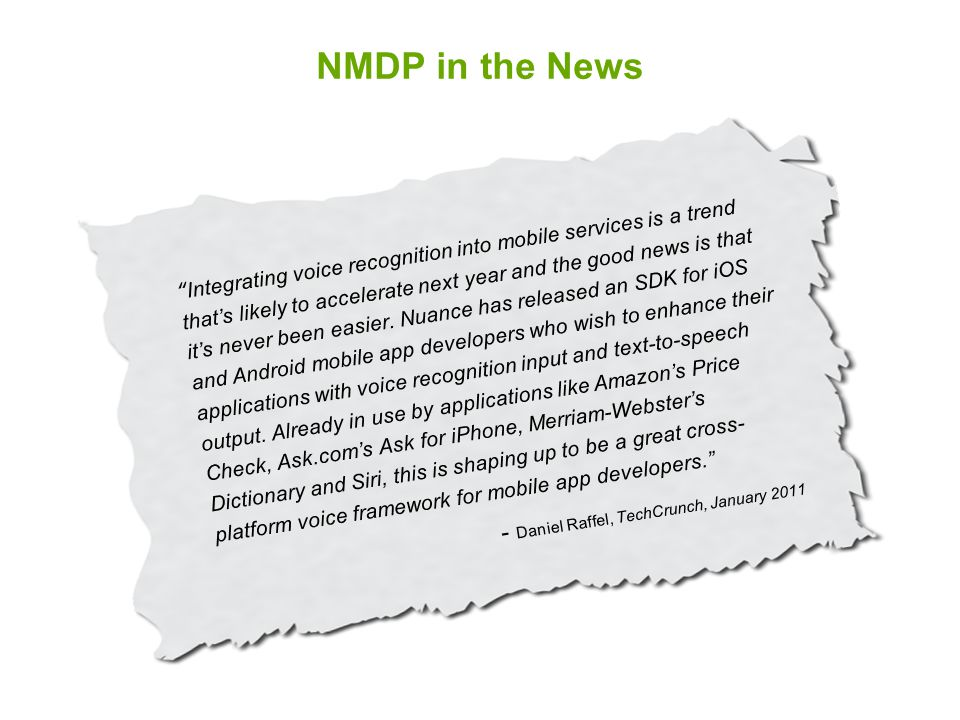 6 NMDP in the News Integrating voice recognition into mobile services is a trend that's likely to accelerate next year and the good news is that it's never been easier.