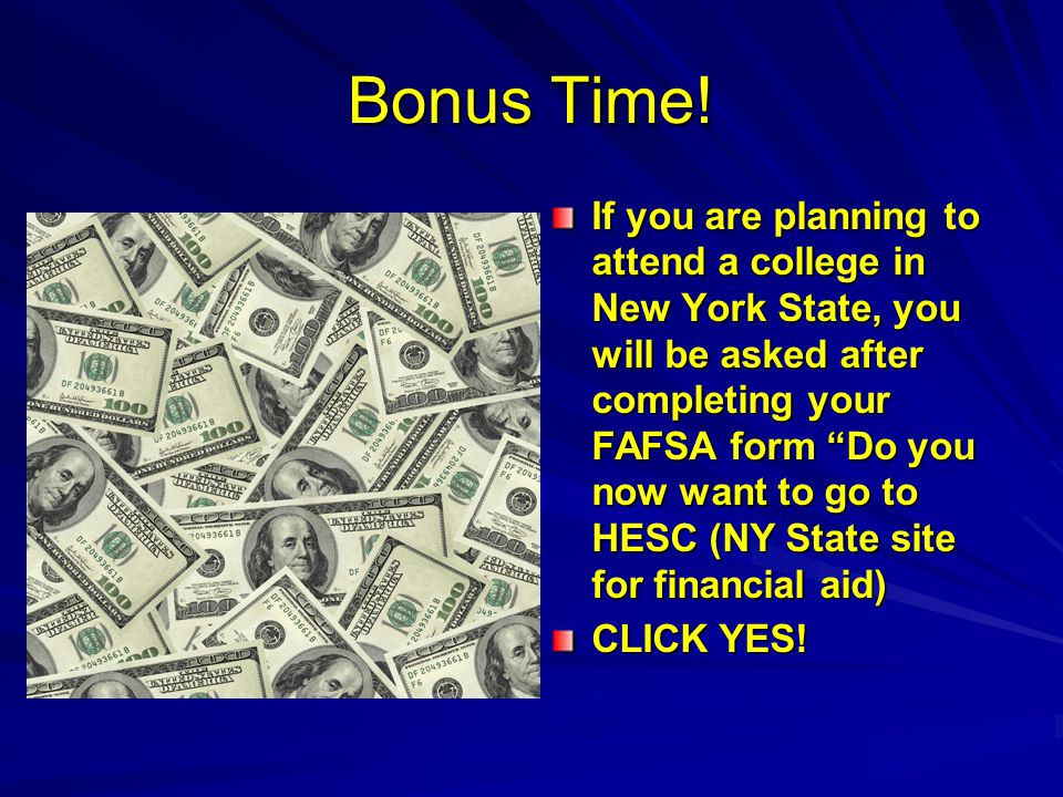 Electronic www.fafsa.ed.gov *** TIME SAVER TIP *** if applying to a college in NY State!