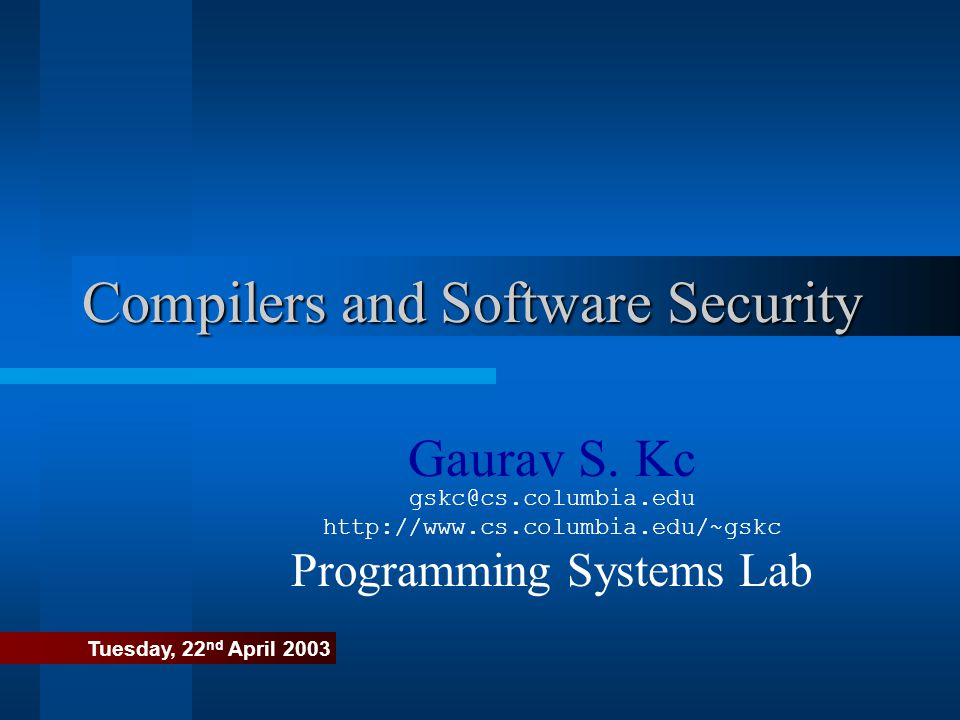 Outline Security Runtime Management of Processes Vulnerabilities and Attack Techniques Compilers 4115 Security Research Conclusion