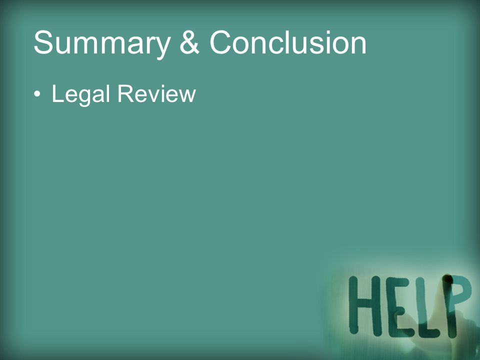 Legal Review Summary & Conclusion