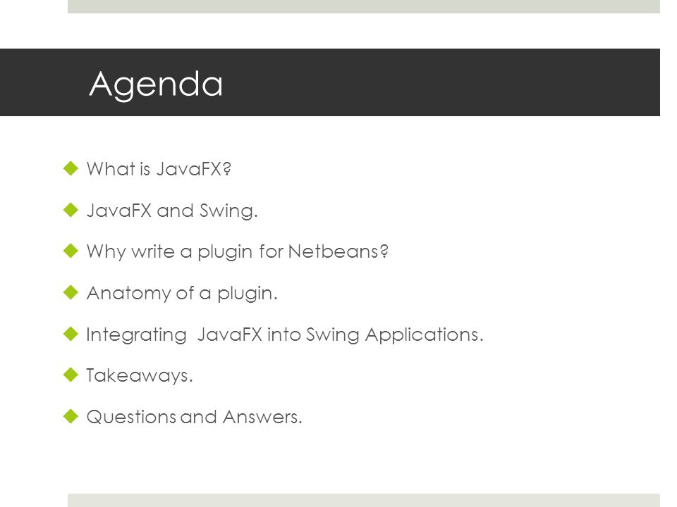 Agenda  What is JavaFX.  JavaFX and Swing.  Why write a plugin for Netbeans.