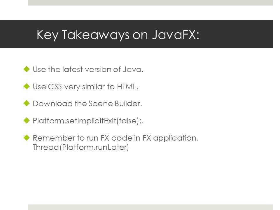 Key Takeaways on JavaFX:  Use the latest version of Java.