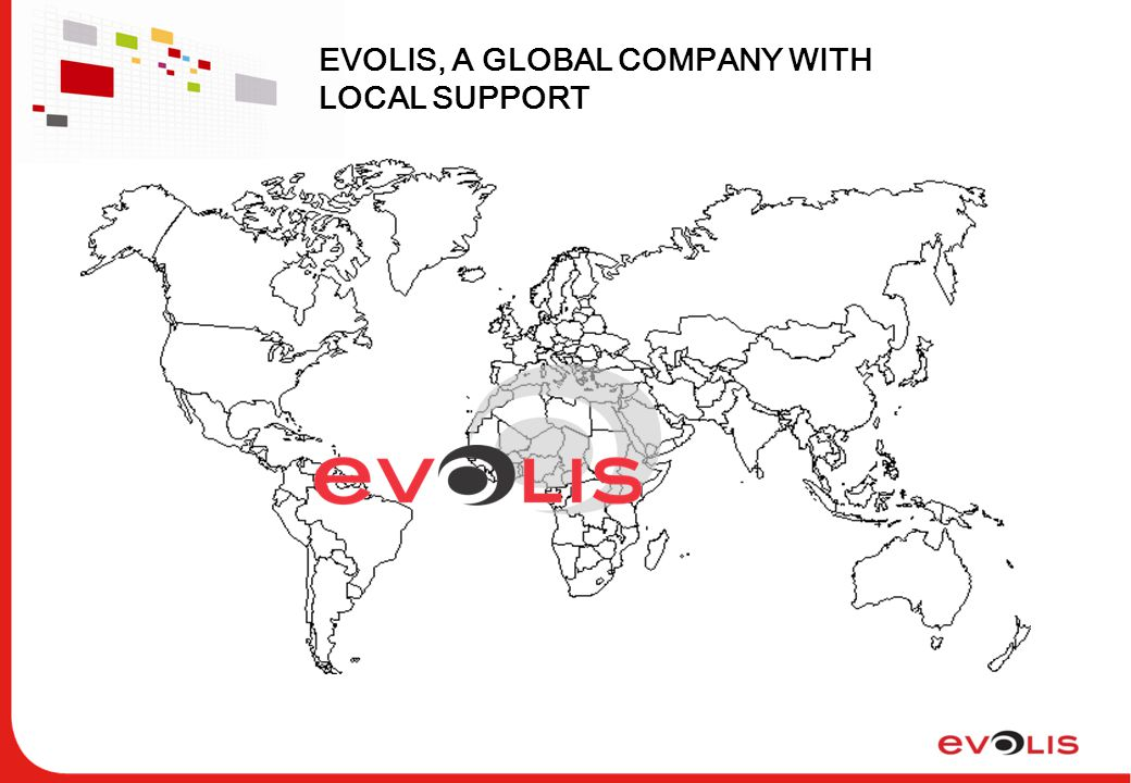 EVOLIS, A GLOBAL COMPANY WITH LOCAL SUPPORT