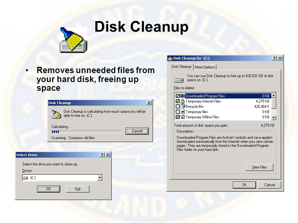 Disk Cleanup Removes unneeded files from your hard disk, freeing up space