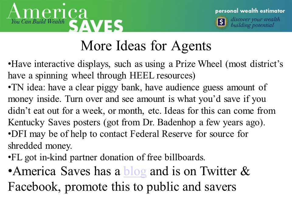 More Ideas for Agents Have interactive displays, such as using a Prize Wheel (most district's have a spinning wheel through HEEL resources) TN idea: h