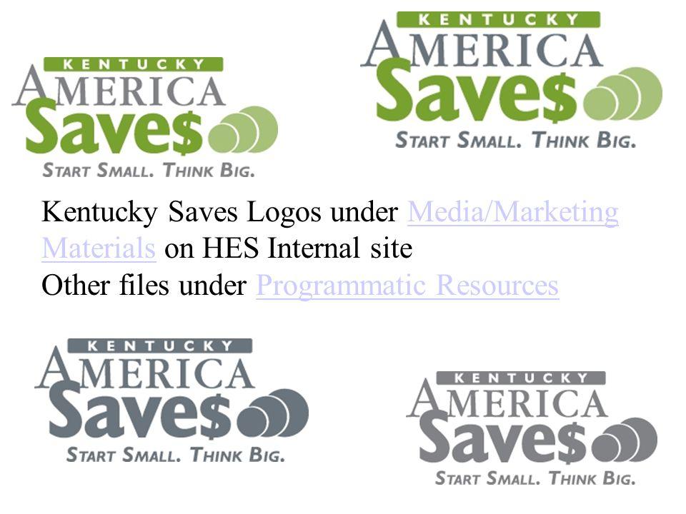 Kentucky Saves Logos under Media/Marketing Materials on HES Internal siteMedia/Marketing Materials Other files under Programmatic ResourcesProgrammati