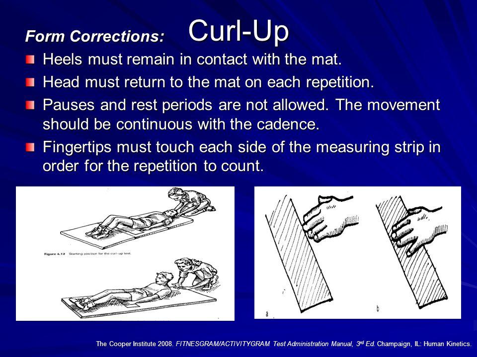 Curl-Up The Cooper Institute 2008.FITNESGRAM/ACTIVITYGRAM Test Administration Manual, 3 rd Ed.