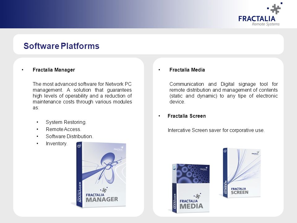 Software Platforms Fractalia Manager The most advanced software for Network PC management.