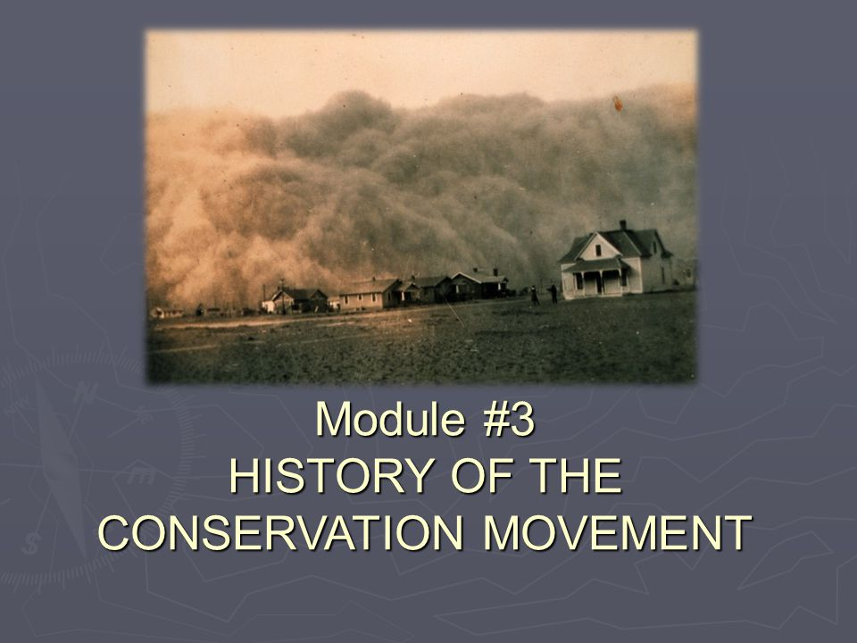 Module #3 HISTORY OF THE CONSERVATION MOVEMENT