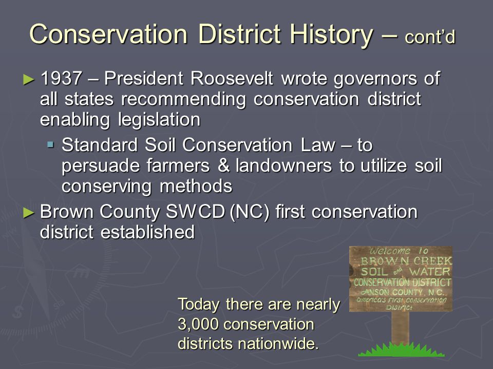 SD Conservation District History ► 1937- The first Soil Conservation Districts to be organized in South Dakota were the Tri-County and Brown-Marshall districts.