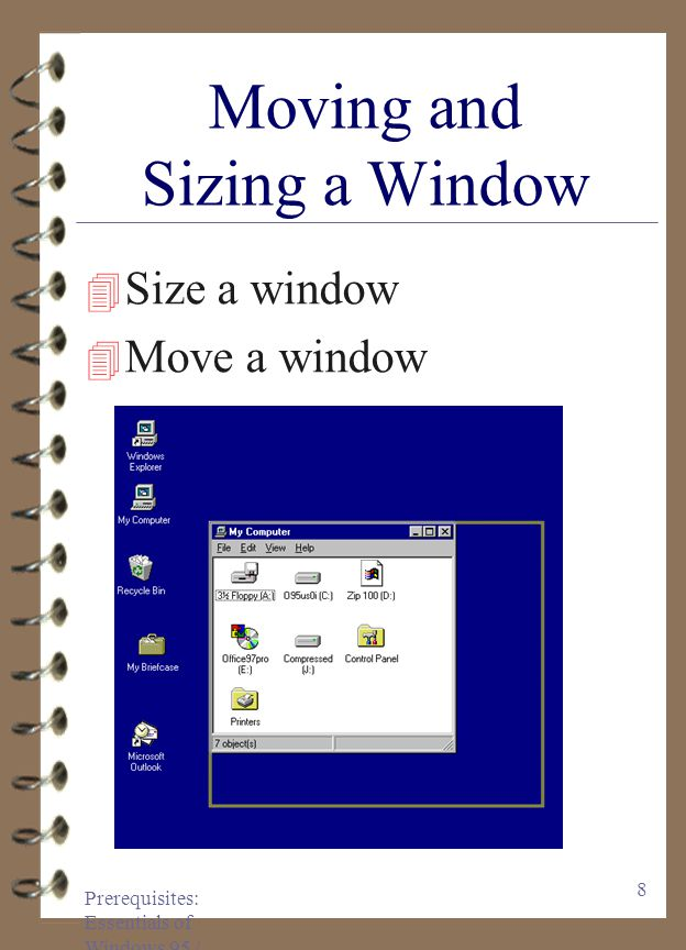 Prerequisites: Essentials of Windows 95 / 97 18 Welcome to Windows Hands-On Exercise 1 1.