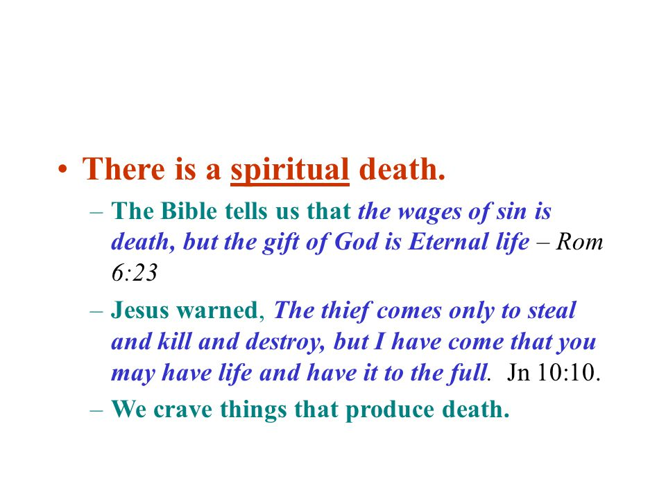 There is a spiritual death.