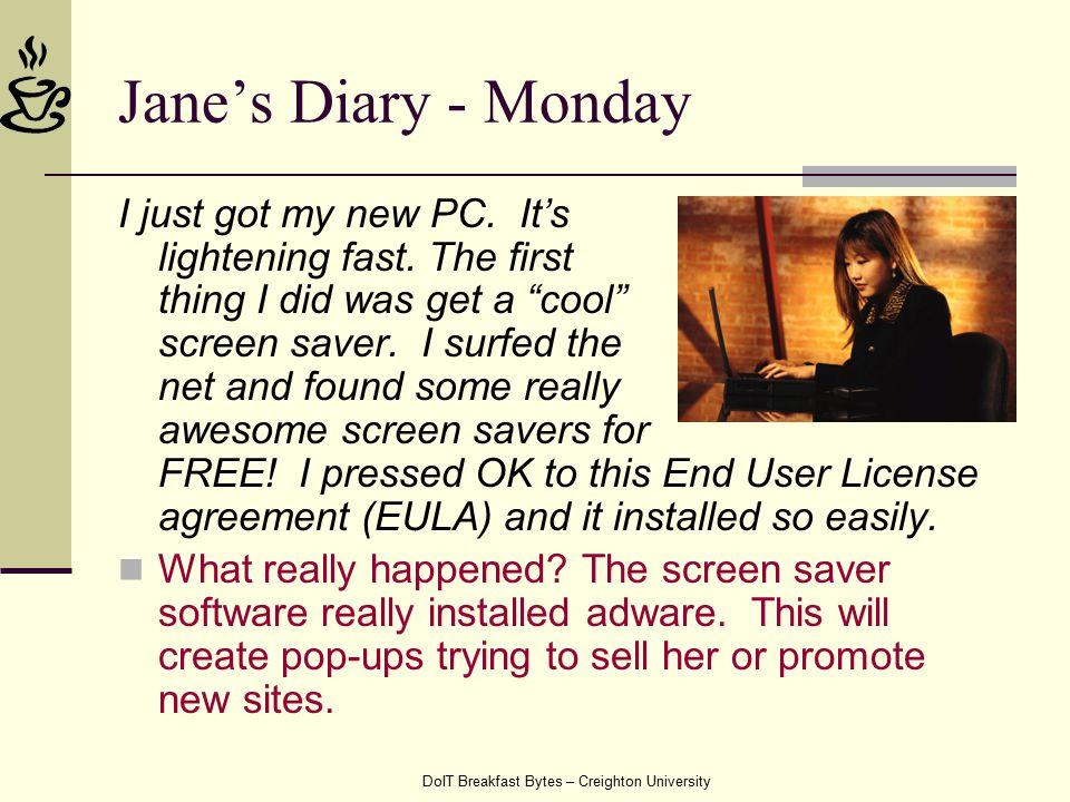 DoIT Breakfast Bytes – Creighton University Jane's Diary - Monday I just got my new PC.