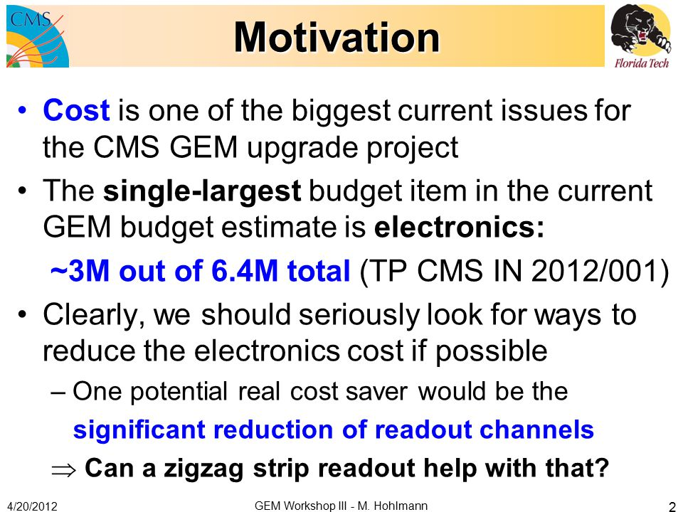 Motivation Cost is one of the biggest current issues for the CMS GEM upgrade project The single-largest budget item in the current GEM budget estimate